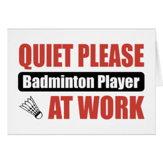 Quiet Please Badminton Player At Work Card