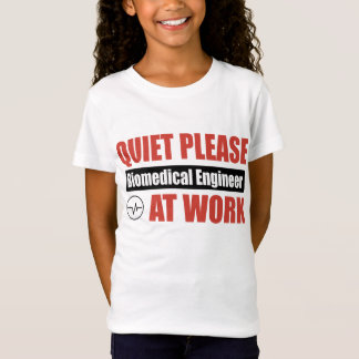 Quiet Please Biomedical Engineer At Work T-Shirt