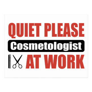 Quiet Please Cosmetologist At Work Post Cards