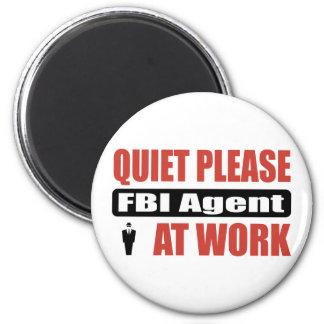 Quiet Please FBI Agent At Work 6 Cm Round Magnet