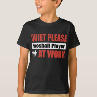 Quiet Please Foosball Player At Work T-Shirt