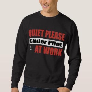 Quiet Please Glider Pilot At Work Sweatshirt