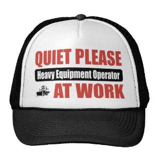 Quiet Please Heavy Equipment Operator At Work Cap