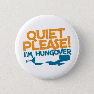 Quiet Please ... I'm hungover 6 Cm Round Badge