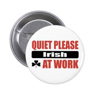 Quiet Please Irish At Work Pins
