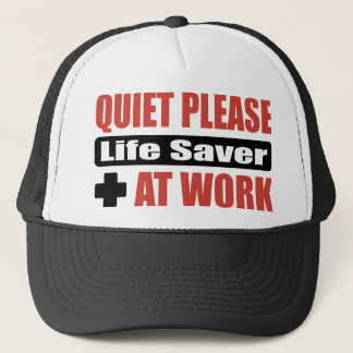 Quiet Please Life Saver At Work Trucker Hat