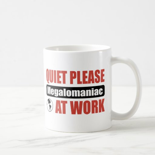 Quiet Please Megalomaniac At Work Mugs