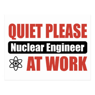 Quiet Please Nuclear Engineer At Work Post Card