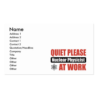 Quiet Please Nuclear Physicist At Work Pack Of Standard Business Cards