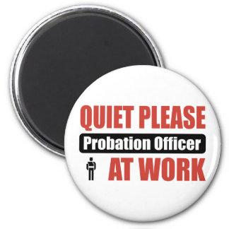 Quiet Please Probation Officer At Work 6 Cm Round Magnet