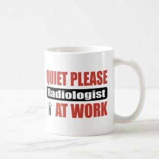 Quiet Please Radiologist At Work Basic White Mug