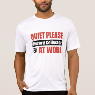 Quiet Please Record Collector At Work T-Shirt