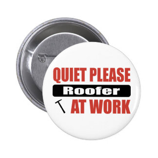 Quiet Please Roofer At Work Buttons