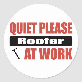Quiet Please Roofer At Work Round Sticker
