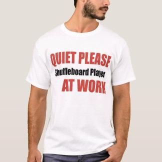 Quiet Please Shuffleboard Player At Work T-Shirt