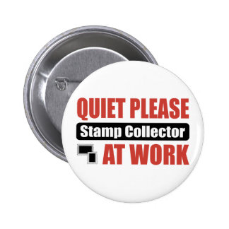 Quiet Please Stamp Collector At Work Buttons