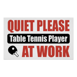 Quiet Please Table Tennis Player At Work Poster