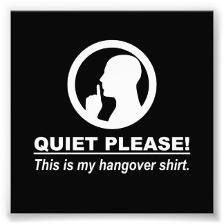 Quiet Please This is my Hangover Shirt Photo