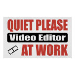 Quiet Please Video Editor At Work Posters