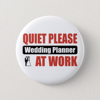 Quiet Please Wedding Planner At Work 6 Cm Round Badge