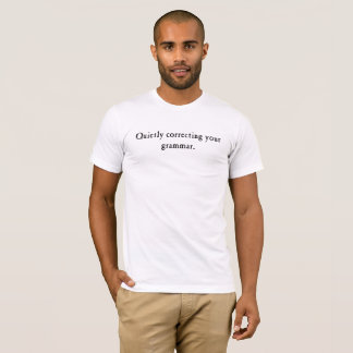 Quietly correcting your grammar (Light) T-Shirt