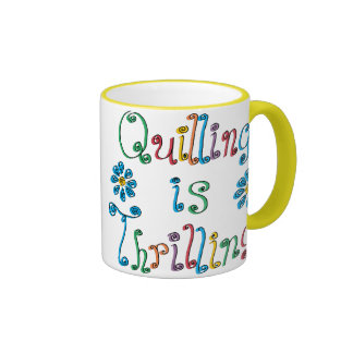 Quilling Is Thrilling Coffee Mugs