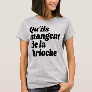 Qu'ils Mangent de la Brioche - Let Them Eat Cake T-Shirt