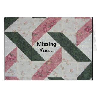 Quilt Block Missing You Greeting Card