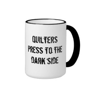 Quilters press to the dark side coffee mugs