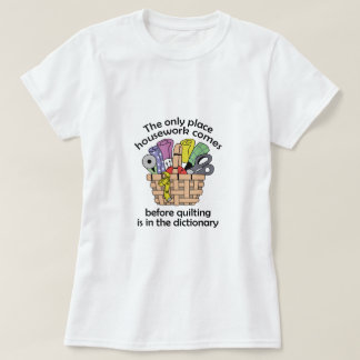 QUILTING BEFORE HOUSEWORK T-Shirt