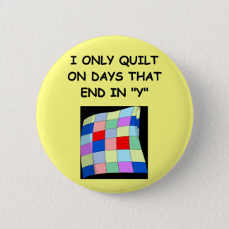 quilting joke 6 cm round badge