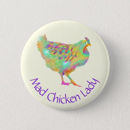 Quirky Colourful Mad Chicken Lady Artsy Art 6 Cm Round Badge
