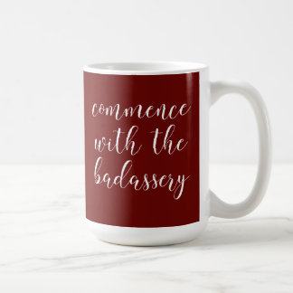Quirky, Fun Phrase to Motivate You Coffee Mug