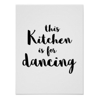 Quirky fun This kitchen is for dancing calligraphy Poster
