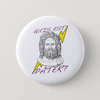 Quis est Pater? (Who's Your Daddy?) 6 Cm Round Badge