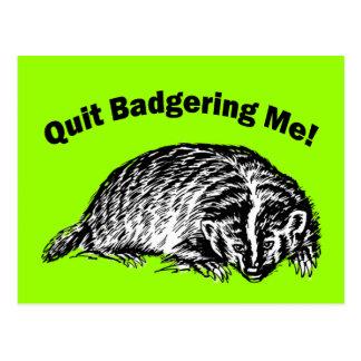 Quit Badgering Me! Postcard