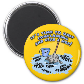 Quit Complaining and Grab a Mop T-shirts, Hoodies 6 Cm Round Magnet
