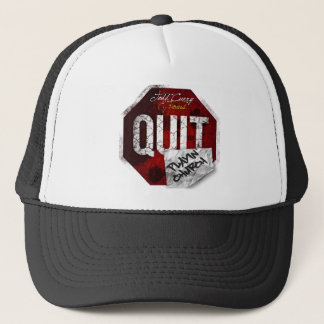 Quit Playin Church Items Trucker Hat