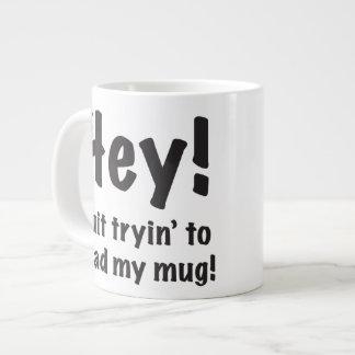 """""""Quit Reading My Mug!"""" Coffee Mug, Large Jumbo Mug"""