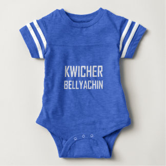 Quit Your Belly Aching Funny Baby Bodysuit