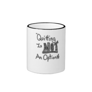 Quitting is Not An Option, Don't Give Up, Fight Ringer Mug