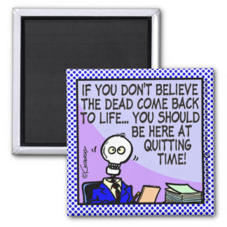 Quitting Time Magnet
