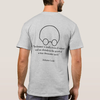 """Quotations from a Wise Leader, """"Intolerance..."""" B T-Shirt"""