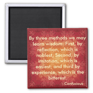 Quote by Confucious 3 Methods of Wisdom Magnet