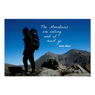 Quote by John Muir: The mountains are calling Poster