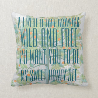QUOTE - If I Were a Tree Growing Wild and Free Throw Pillow