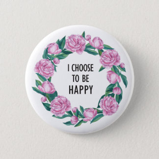 Quote in watercolor Peony wreath 6 Cm Round Badge