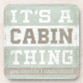 Quote | It's A Cabin Thing Coaster