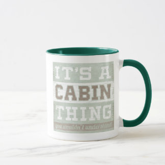 Quote | It's A Cabin Thing Mug