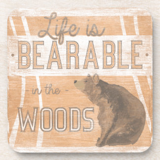 Quote | Life Is Bearable In The Woods Coaster